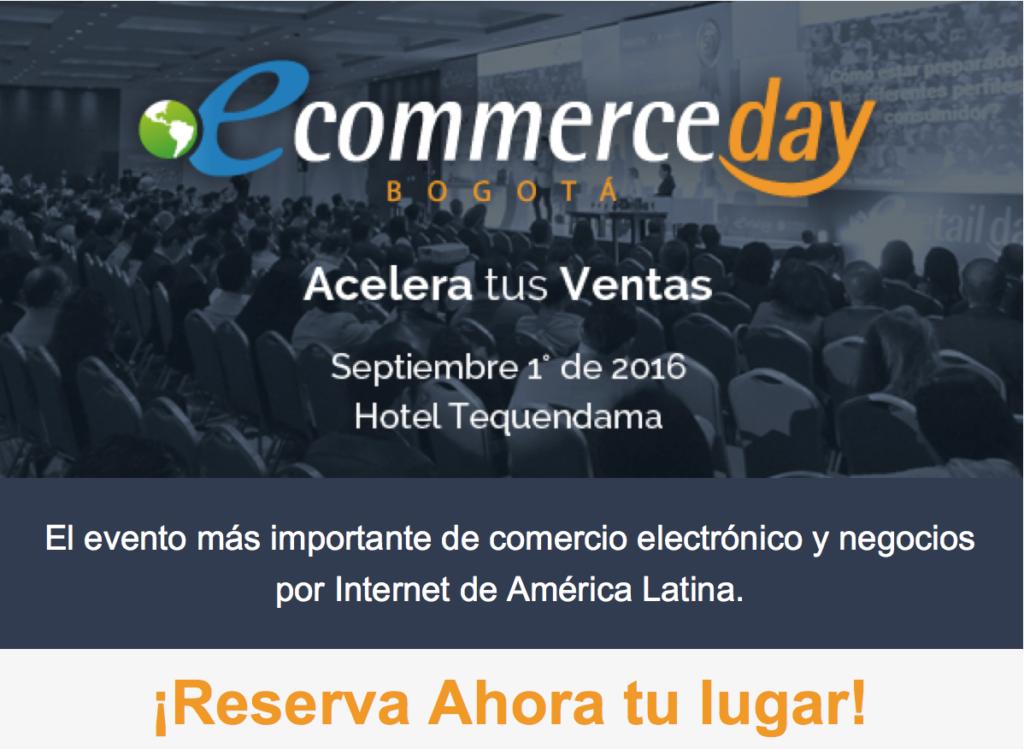 eCommerce DAY Bogota 2016, el evento mas importante sobre comercio electronico y negocios por internet en America Latina
