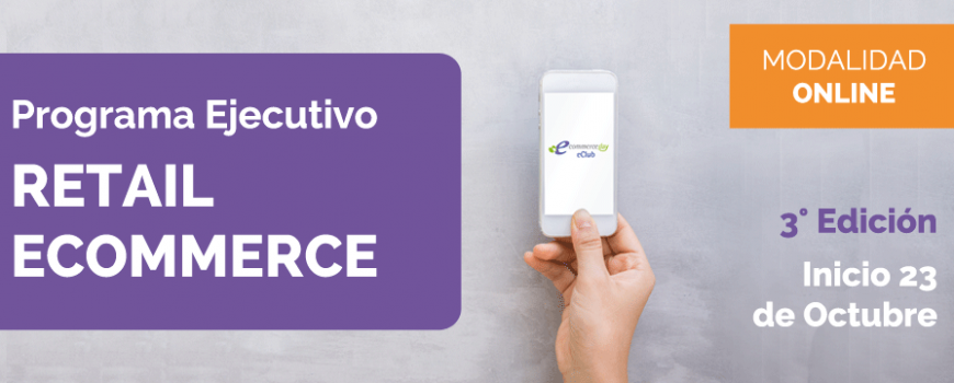 Prpgrama Ejecutivo Retail eCommerce Edicion 100% Online